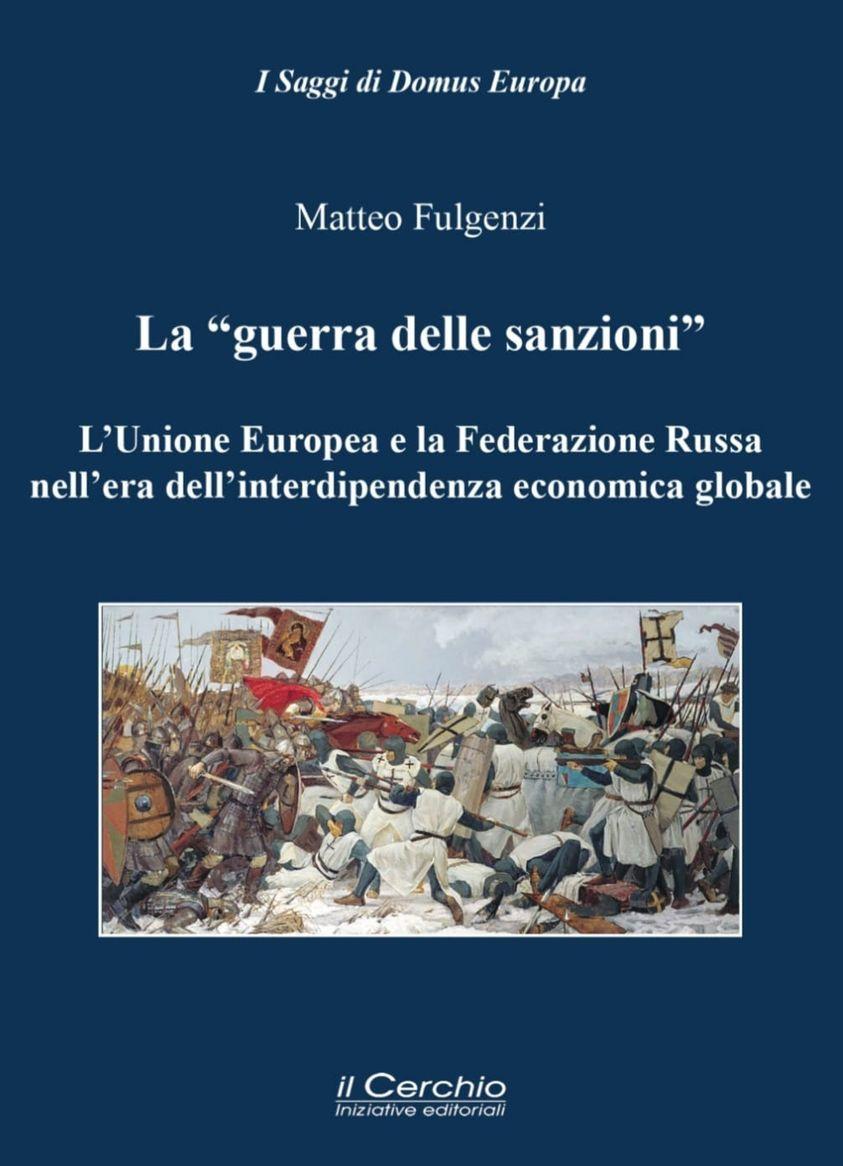 """La """"guerra delle sanzioni"""". L'Unione Europea e la Federazione Russa nell'era dell'interdipendenza economica globale"""